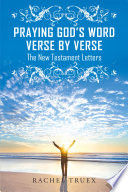 Praying God s Word Verse by Verse  The New Testament Letters Book PDF