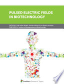 Pulsed Electric Fields in Biotechnology