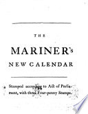 The Mariner s New Calendar     The whole revised and adjusted to the new stile  By William Mountaine     To this edition is added  The Compleat Irish Coaster  MS  notes
