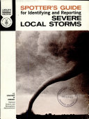 Spotter s Guide for Identifying and Reporting Severe Local Storms