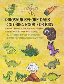 Dinosaurs Before Dark Coloring Book for Kids Ages 5 to 12 Book