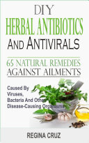 DIY Herbal Antibiotics and Antivirals
