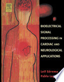 Bioelectrical Signal Processing In Cardiac And Neurological Applications Book PDF