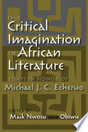 The Critical Imagination in African Literature
