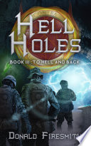 Hell Holes  To Hell and Back