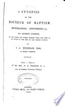 A Synopsis of the Doctrine of Baptism  Regeneration  Conversion  Etc Book