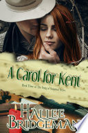 A Carol for Kent (Christian Romantic Suspense)