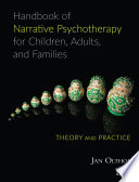 Handbook of Narrative Psychotherapy for Children, Adults, and Families  : Theory and Practice