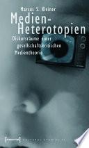 Medien-Heterotopien