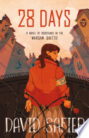 28 Days  A Novel of Resistance in the Warsaw Ghetto