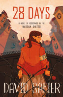 28 Days: A Novel of Resistance in the Warsaw Ghetto [Pdf/ePub] eBook