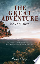 The Great Adventure Boxed Set 56 Action Adventure Classics Spy Thrillers Historical Novels