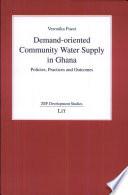 Demand oriented Community Water Supply in Ghana