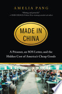 link to Made in China : a prisoner, an SOS letter, and the hidden cost of America's cheap goods in the TCC library catalog
