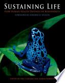 """Sustaining Life: How Human Health Depends on Biodiversity"" by Eric Chivian, Aaron Bernstein"
