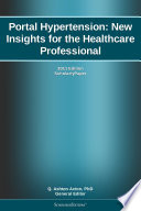 Portal Hypertension  New Insights for the Healthcare Professional  2011 Edition