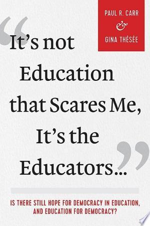 It's Not Education that Scares Me, It's the Educators... Ebook - barabook