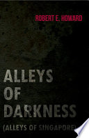 Read Online Alleys of Darkness (Alleys of Singapore) For Free