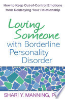 """""""Loving Someone with Borderline Personality Disorder: How to Keep Out-of-Control Emotions from Destroying Your Relationship"""" by Shari Y. Manning, Marsha M. Linehan"""