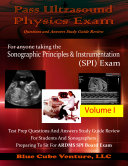 Pass Ultrasound Physics Exam Study Guide Review Volume I PDF Edition