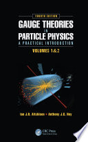 Gauge Theories In Particle Physics A Practical Introduction Fourth Edition 2 Volume Set