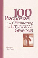 100 Prayers for Celebrating the Liturgical Seasons