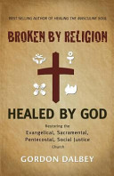 Broken By Religion Healed By God Book PDF