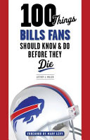 100 Things Bills Fans Should Know and Do Before They Die