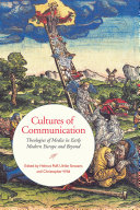 Cultures of Communication: Theologies of Media in Early ...