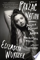 """Prozac Nation: Young and Depressed in America"" by Elizabeth Wurtzel"