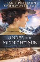 Under the Midnight Sun (The Heart of Alaska Book #3) Pdf/ePub eBook