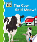 The Cow Said Meow!