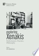 Exploring Xenakis  Performance  Practice  Philosophy Book PDF