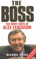 The Boss: The Many Sides of Alex Ferguson