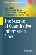 The Science of Quantitative Information Flow