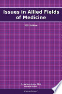 Issues in Allied Fields of Medicine  2011 Edition Book