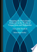 Mapping the Postcolonial Domestic in the Works of Vargas Llosa and Mukundan Book