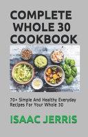 Complete Whole 30 Cookbook