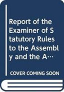 Report of the Examiner of Statutory Rules to the Assembly and the Appropriate Committees