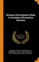 Systems Development Risks In Strategic Information Systems Book PDF