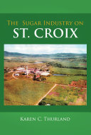 The Sugar Industry on St  Croix