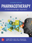 Pharmacotherapy  A Pathophysiologic Approach  Eleventh Edition