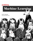 Grokking Machine Learning