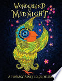 Wonderland at Midnight: a Fantasy Adult Coloring Book