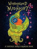 Wonderland at Midnight: a Fantasy Adult Coloring Book