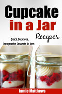 Cupcake in a Jar Recipes: Easy, Inexpensive Cupcake Recipes