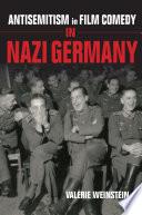 Antisemitism in Film Comedy in Nazi Germany Book
