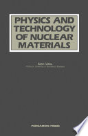Physics and Technology of Nuclear Materials