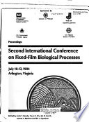 Proceedings  Second International Conference on Fixed Film Biological Processes  July 10 12  1984  Arlington  Virginia Book