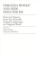 Virginia Woolf and her influences: selected papers from the ...